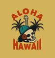 t shirt design aloha hawaii with skull vintage vector image