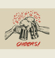 cheers toast beer in hand vintage alcoholic vector image vector image