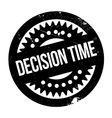 Decision Time rubber stamp vector image vector image