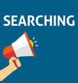 hand holding megaphone with searching announcement vector image