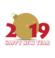 happy new year 2019 card for your design vector image vector image