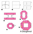 step instructions how to make origami a doughnut vector image vector image