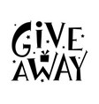 giveaway hand drawn sign with stars and gift vector image vector image