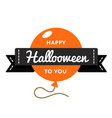 happy hallooween day greeting emblem vector image