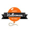 happy hallooween day greeting emblem vector image vector image