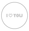 i love you icon black color in circle or round vector image vector image