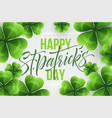 happy saint patricks day greeting lettering vector image vector image