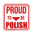 proud to be polish sign or stamp vector image vector image