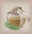 crushed rosemary spice in a glass jar with a sprig vector image