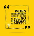 Inspirational motivational quote When inspiration vector image vector image