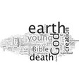 can i be a christian and believe in an old earth vector image vector image
