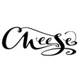 cheese ornate hand written calligraphy text vector image vector image