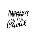 happiness is a choice hand drawn dry brush vector image vector image