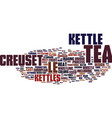 le creuset tea kettle text background word cloud vector image vector image