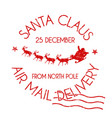 santa claus air mail delivery sign or stamp vector image