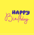 happy birthday inscription vector image