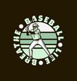 logo design baseball life breawith baseball vector image vector image