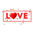 love card with typography a large red heart in vector image vector image
