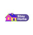 stay home - coronavirus prevention method vector image vector image