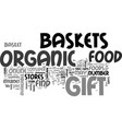 where to buy organic food gift baskets text word vector image vector image