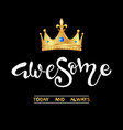 awesome slogan with realistic gold crown vector image vector image