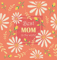greeting card design to mothers day vector image