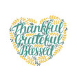 hand lettering thankful grateful blessed in vector image vector image