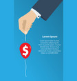 hand with needle pierces the balloon with money vector image vector image