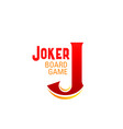icon letter j for joker baord game vector image