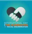 international day for the elimination of racial vector image