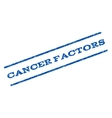 Cancer Factors Watermark Stamp vector image vector image