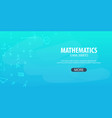 mathematics subject back to school background vector image