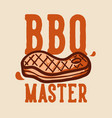 t-shirt design bbq master with grilled meat vector image