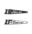 fathers day saw badge typography sign - happy vector image vector image