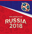 fifa world cup russia 2018 background image vector image vector image