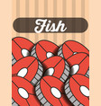 sliced fish menu restaurant poster vector image
