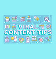 viral content tips word concepts banner vector image vector image