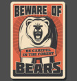 beware of wild bear hunting season retro poster vector image vector image