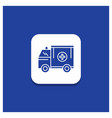 blue round button for ambulance truck medical vector image