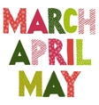 Spring month names March April May vector image
