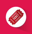 ticket event movie cinema icon vector image