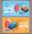 travel banners in isometric style travel and vector image vector image