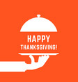 happy thanksgiving text with white serving hand vector image vector image