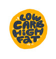 low carb high fat black collage lettering vector image