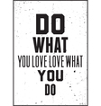 Inspiration quote Do what you love love what you vector image vector image