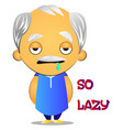 lazy old man on white background vector image vector image
