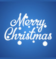 merry cristmas inscription background vector image vector image