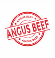 angus beef round grunge red stamp vector image