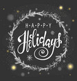happy holidays text holidays lettering vector image