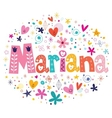 Mariana female name decorative lettering type vector image vector image